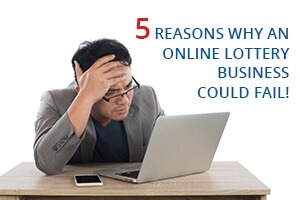 5 Reasons Online Lottery Business Could Fail