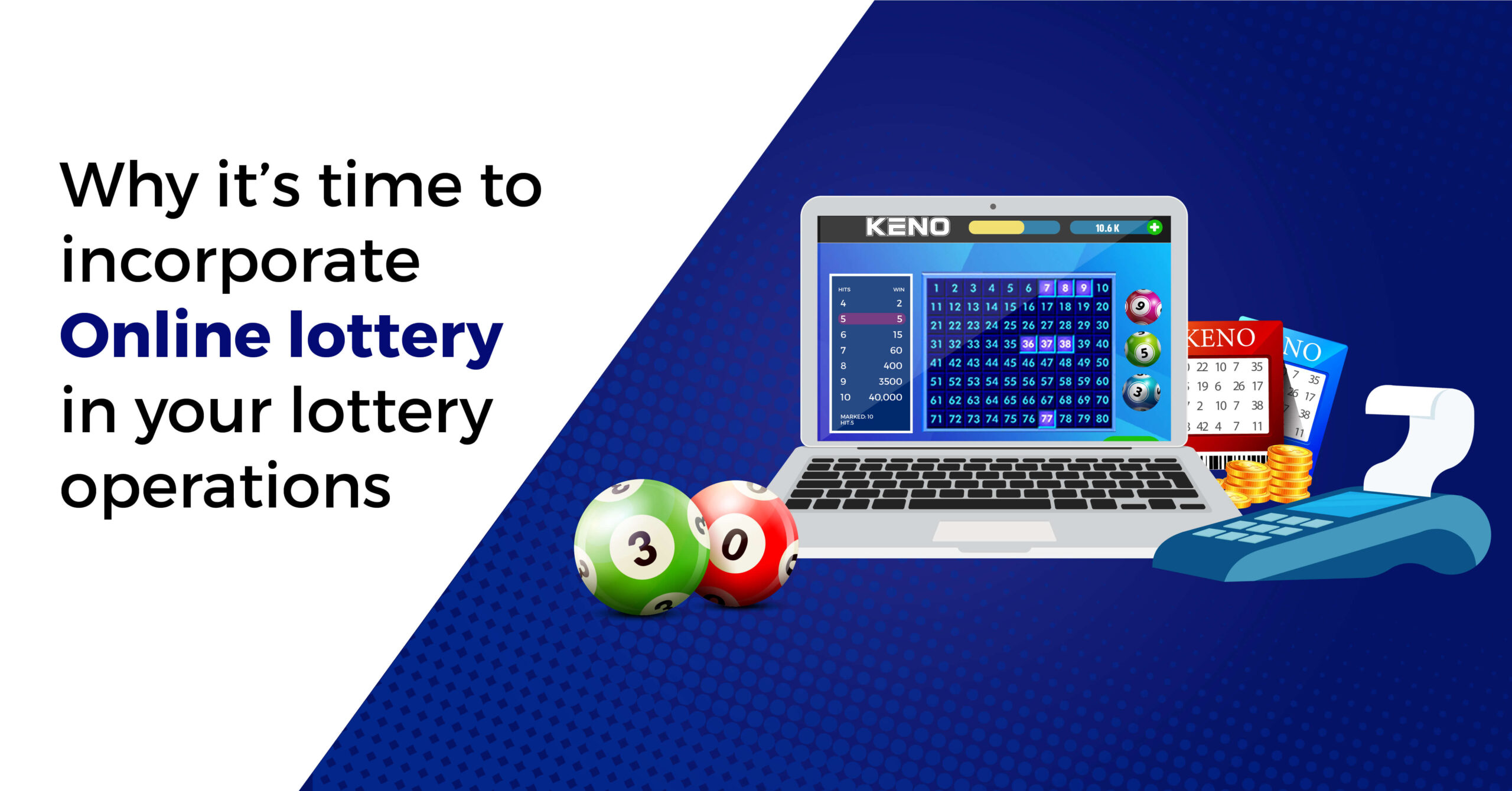 Why it's time to incorporate online lottery in your lottery operations