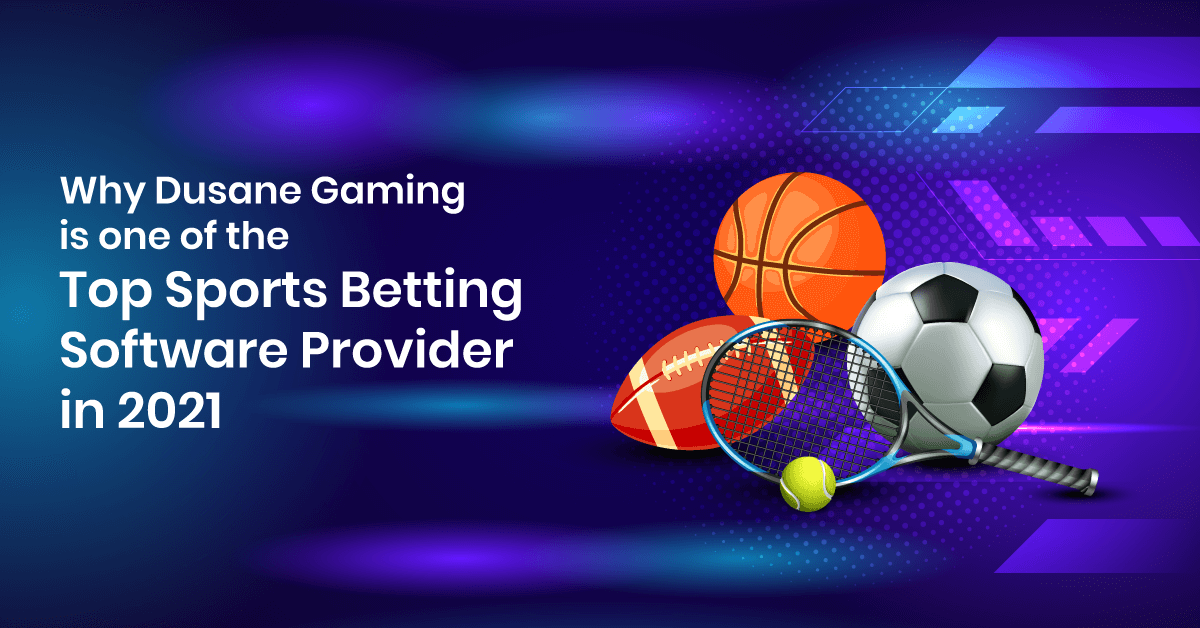Why-Dusane-Gaming-is-one-of-the-Top-sports-betting-software-provider-in-2021
